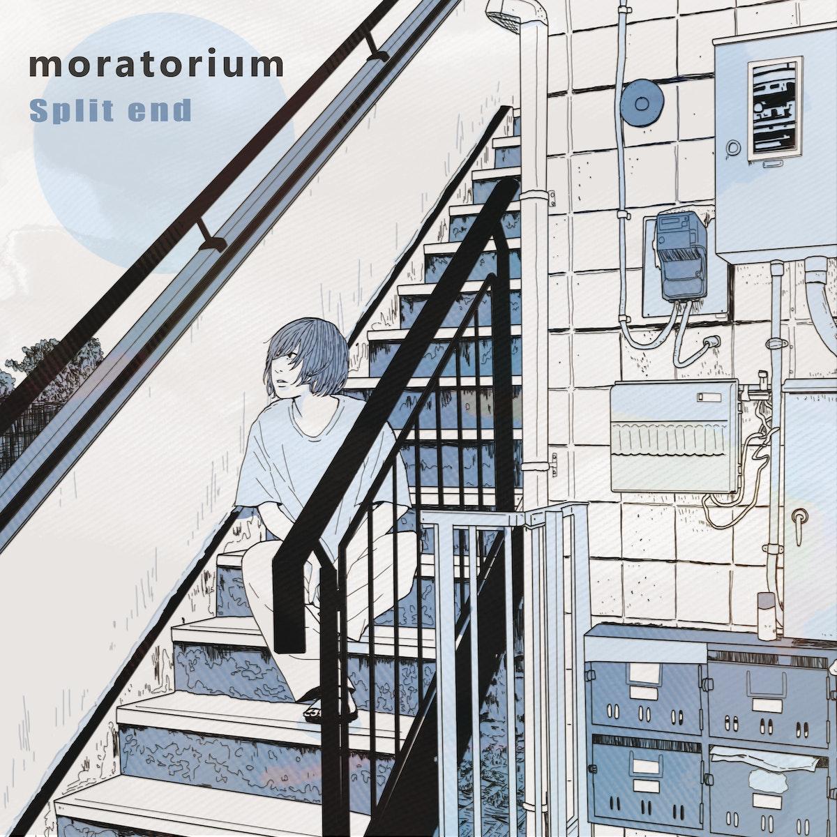 Split end「moratorium」